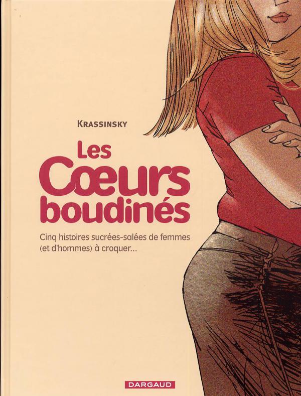 Les coeurs boudinés T1 : Cinq histoires sucrées-salées de femmes (et d'hommes) à croquer... (0), bd chez Dargaud de Krassinsky, Champion