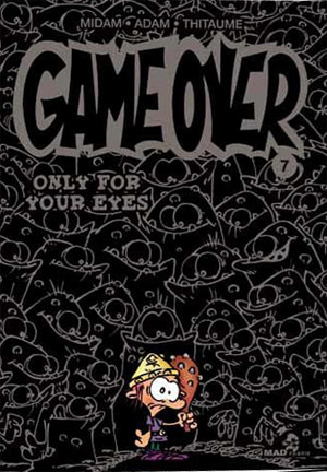 Game Over T7 : Only for your eyes (0), bd chez Mad Fabrik de Thitaume, Midam, Adam