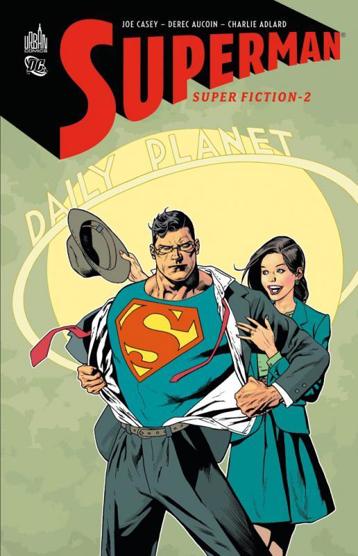 Superman - Super fiction T2, comics chez Urban Comics de Casey, Aucoin, Adlard, Horie, Horie, Nowlan