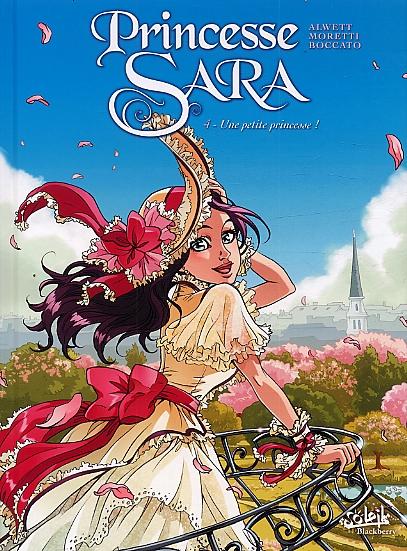 Princesse Sara – cycle 1, T4 : Une petite Princesse ! (0), bd chez Soleil de Alwett, Moretti, Boccato