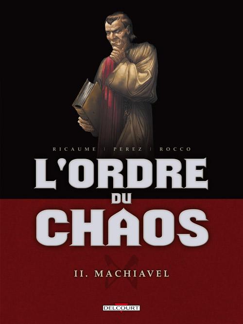 L'Ordre du chaos T2 : Machiavel (0), bd chez Delcourt de Ricaume, Perez, Rocco, Checcaglini