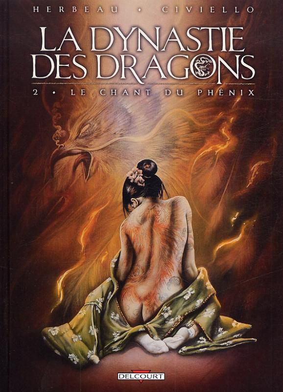 La dynastie des dragons T2 : Le Chant du Phénix (0), bd chez Delcourt de Herbeau, Civiello