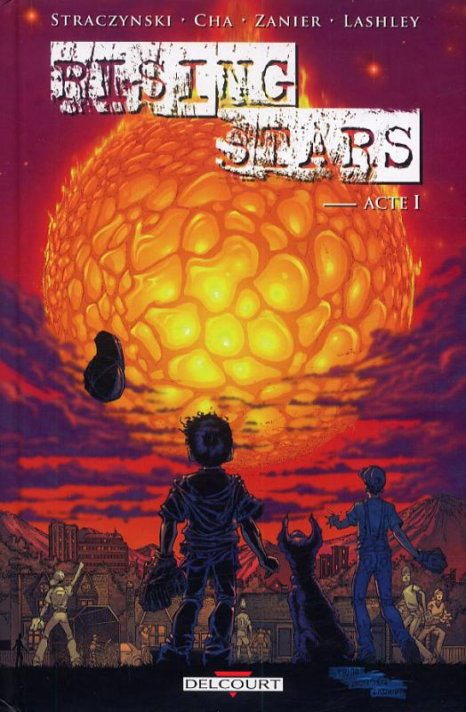 Rising stars T1 : Né dans le feu (0), comics chez Delcourt de Straczynski, Cha, Zanier, Lashley, Evans, Liquid!, Starr, Nelson