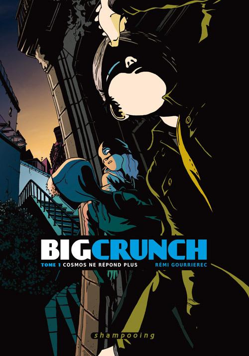 Big crunch T1 : Cosmos ne répond plus (0), bd chez Delcourt de Gourrierec