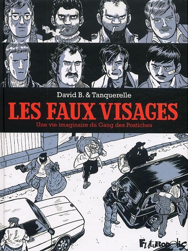 Les Faux visages, bd chez Futuropolis de David B., Tanquerelle