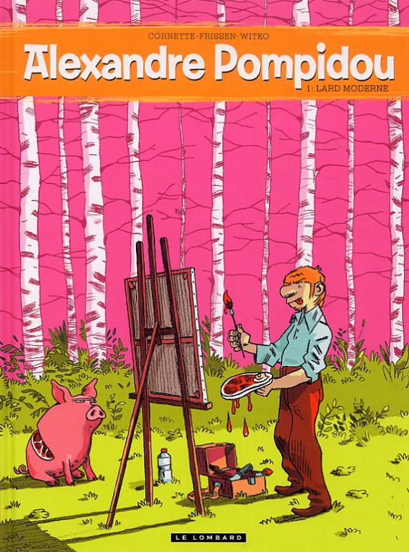Alexandre Pompidou T1 : Lard moderne (0), bd chez Le Lombard de Frissen, Cornette, Witko
