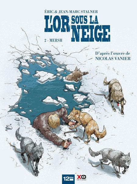 L'Or sous la neige T2 : Mersh (0), bd chez 12 bis de Vanier, Stalner, Stalner, Pradelle, Estera Zielinska
