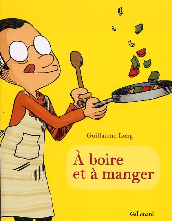 A boire et à manger T1, bd chez Gallimard de Long