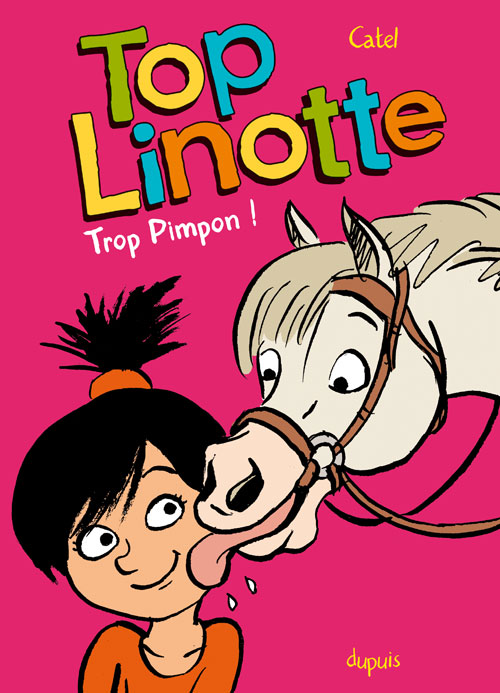 Top Linotte T2 : Trop Pimpon (0), bd chez Dupuis de Bouilhac, Catel, Plee