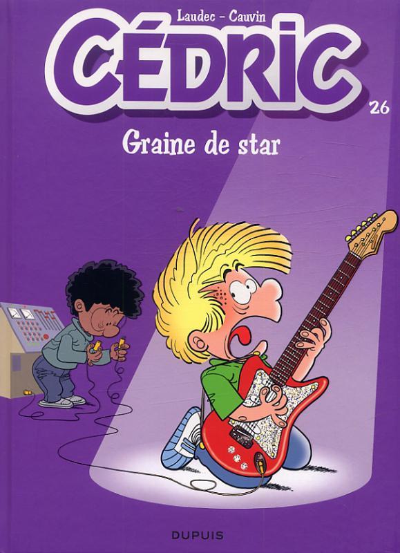 Cédric T26 : Graine de star (0), bd chez Dupuis de Cauvin, Laudec, Léonardo