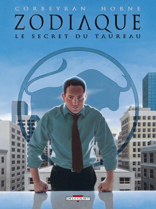 Zodiaque T2 : Le secret du taureau (0), bd chez Delcourt de Corbeyran, Horne, Moreau, Ehretsmann