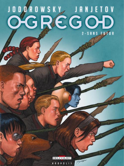 L'ogregod T2 : Dans futur (0), bd chez Delcourt de Jodorowsky, Janjetov