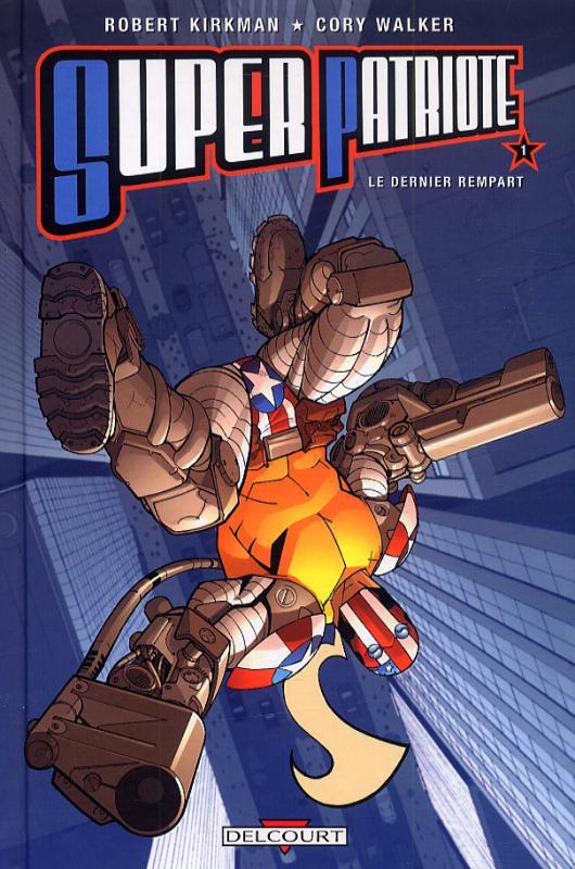 Super Patriote T1 : Le dernier rempart (0), comics chez Delcourt de Kirkman, Walker, Staples