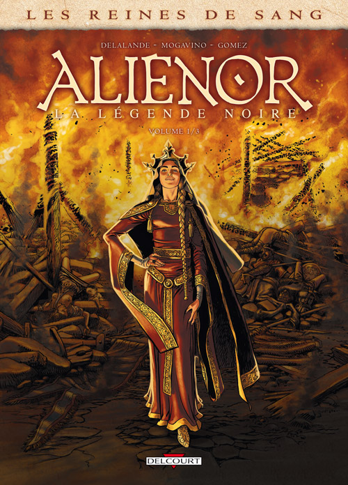 Les Reines de sang – Aliénor la légende noire T1, bd chez Delcourt de Delalande, Mogavino, Gomez, Checcaglini