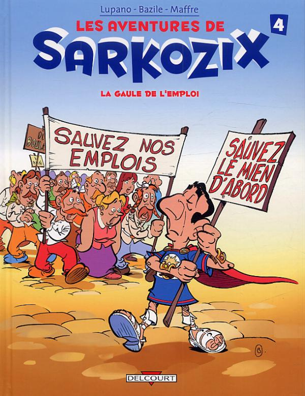 Les aventures de Sarkozix T4 : La Gaule de l'emploi (0), bd chez Delcourt de Lupano, Bazile, Maffre