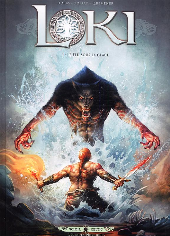 Loki T1 : Le Feu sous la glace (0), bd chez Soleil de Dobbs, Loirat, Quemener