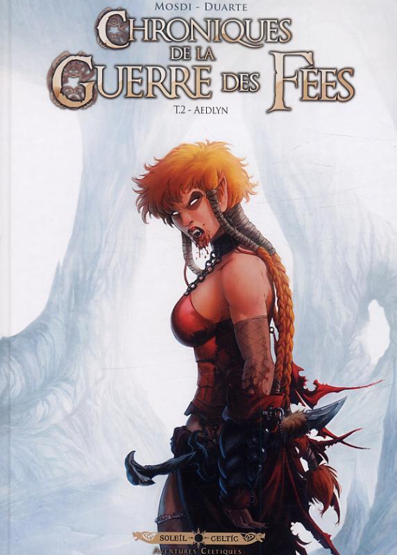 Chroniques de la guerre des fées T2 : Aedlyn (0), bd chez Soleil de Mosdi, Duarte, Vattani