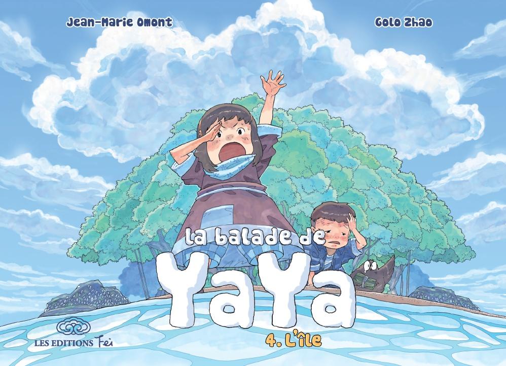 La Balade de Yaya  T4 : L'île (0), manga chez Les Editions Fei de Omont, Zhao