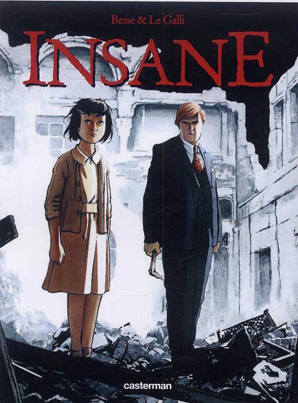 Insane T1, bd chez Casterman de Le Galli, Besse