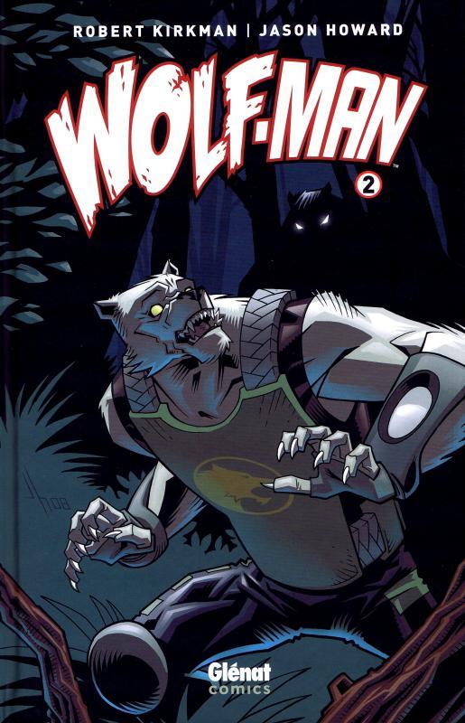 Wolf-Man T2, comics chez Glénat de Kirkman, Howard, Ottley