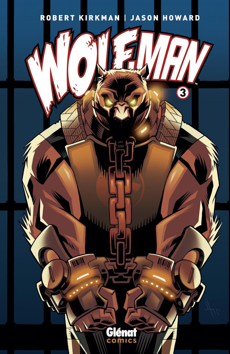 Wolf-Man T3, comics chez Glénat de Kirkman, Howard, FCO Plascencia