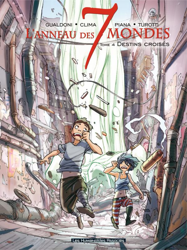L'anneau des 7 mondes T4 : Destins croisés (0), bd chez Les Humanoïdes Associés de Clima, Gualdoni, Piana, Turotti