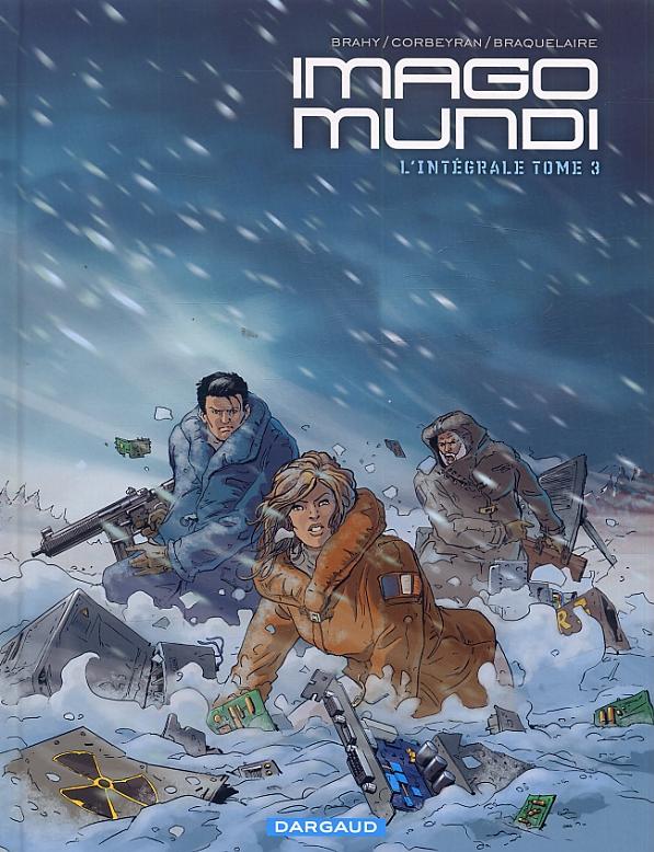 Imago Mundi T3 : L'intégrale tome 3 (0), bd chez Dargaud de Braquelaire, Corbeyran, Brahy, Marquebreucq