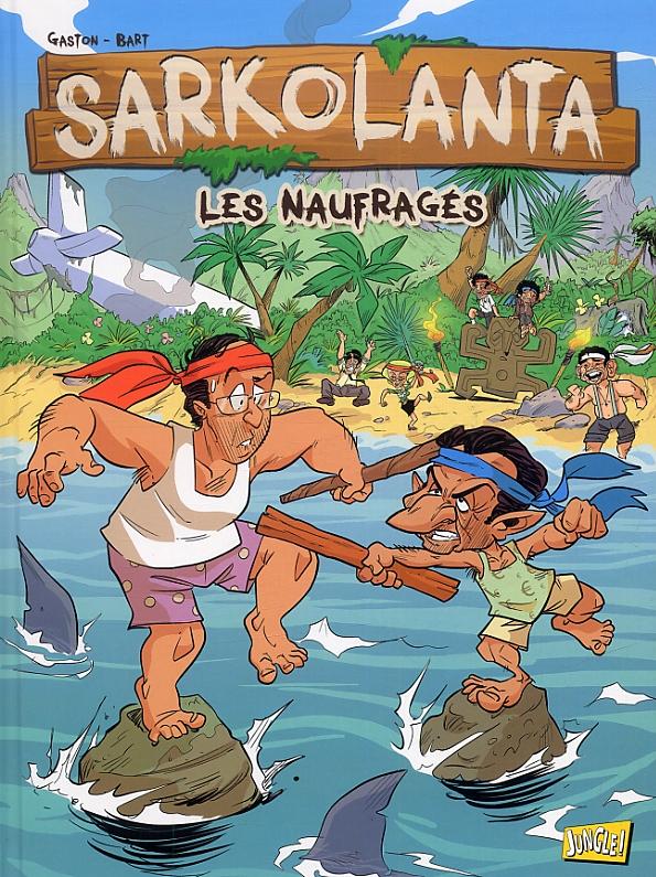 Sarkolanta : Les naufragés (0), bd chez Jungle de Gaston, Bart, Odone