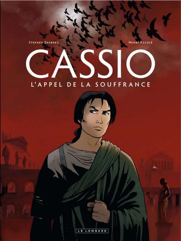 Cassio T6 : L'appel de la souffrance (0), bd chez Le Lombard de Desberg, Reculé, Denoulet