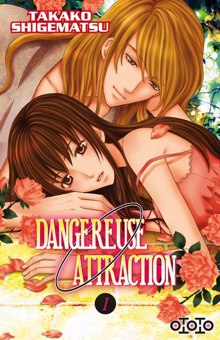 Dangereuse attraction T1, manga chez Ototo de Shigematsu