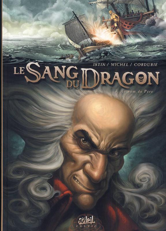 Le sang du dragon T3 : Au nom du père (0), bd chez Soleil de Istin, Michel, Cordurié