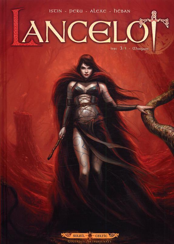 Lancelot T3 : Morgane (0), bd chez Soleil de Peru, Alexe, Héban