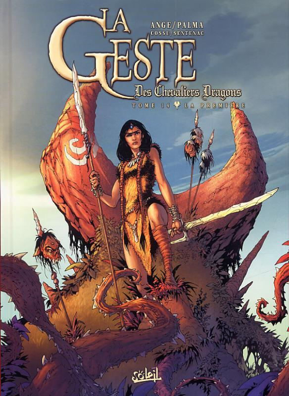 La geste des Chevaliers Dragons T14 : La première (0), bd chez Soleil de Ange, Palma, Cossu, Sentenac, Paitreau