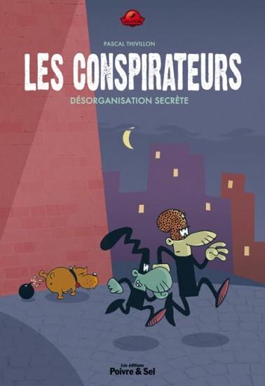 Les Conspirateurs T1 : Désorganisation secrète (0), bd chez Poivre et sel de Thivillon