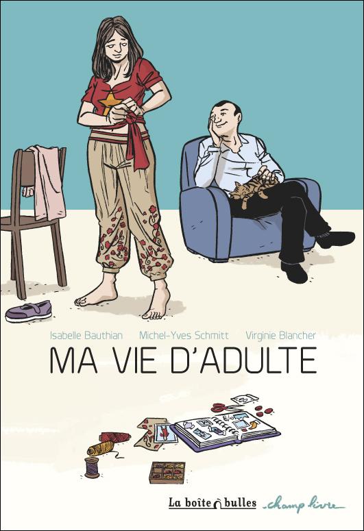 Ma vie d'adulte, bd chez La boîte à bulles de Bauthian, Schmitt, Blancher