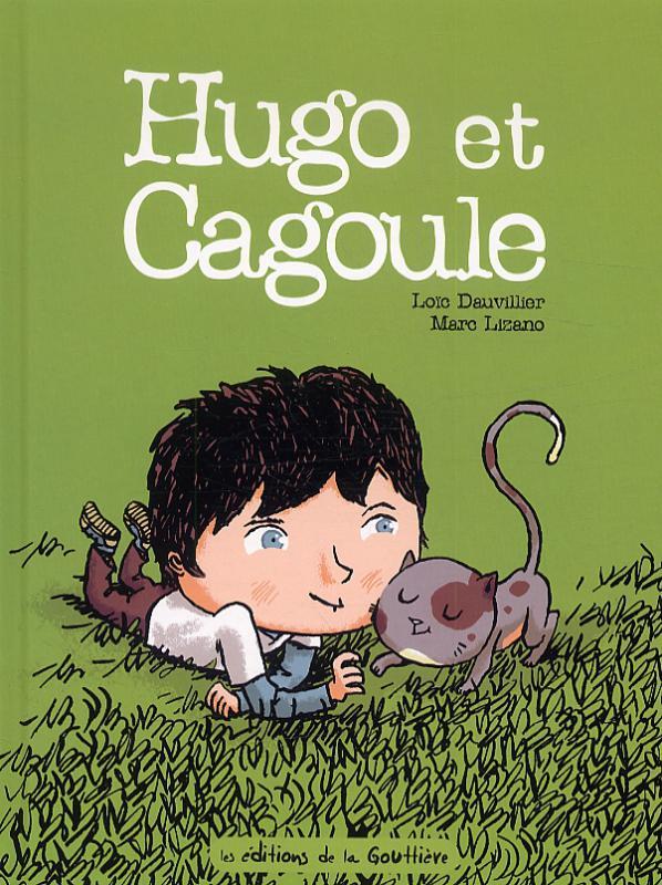 Hugo et Cagoule, bd chez Editions de la Gouttière de Dauvillier, Lizano