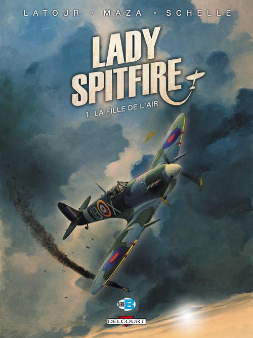 Lady Spitfire T1 : La fille de l'air (0), bd chez Delcourt de Latour, Vicanovic-Maza, Schelle