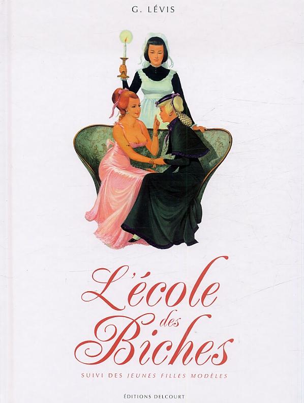 L'Ecole des biches - suivi des Jeunes filles modèles, bd chez Delcourt de Lévis