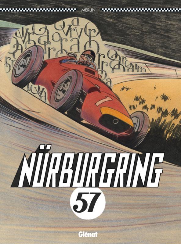 Nürburgring 57, bd chez Glénat de Merlin