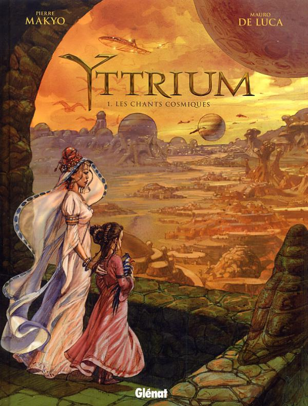 Yttrium T1 : Les Chants cosmiques (0), bd chez Glénat de Makyo, de Luca, Mossa