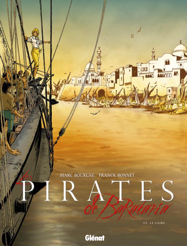 Les pirates de Barataria – cycle 2, T5 : Le Caire (0), bd chez Glénat de Bourgne, Bonnet, Pradelle