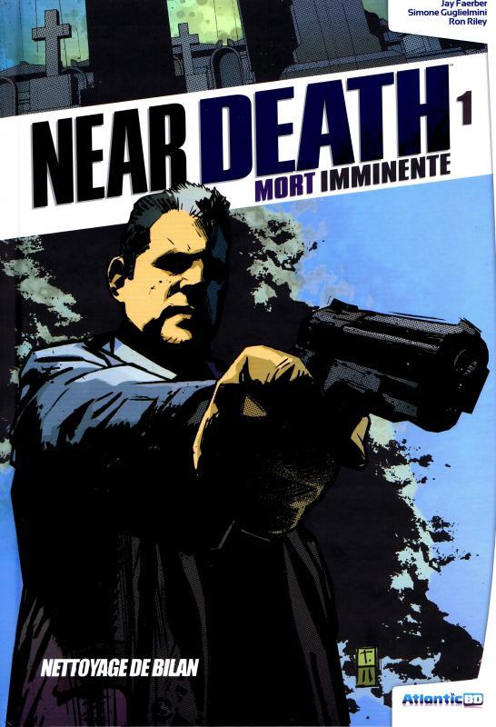 Near Death - Mort imminente T1 : Nettoyage de bilan (0), comics chez Atlantic de Faerber, Guglielmini, Riley, Coker, Freedman