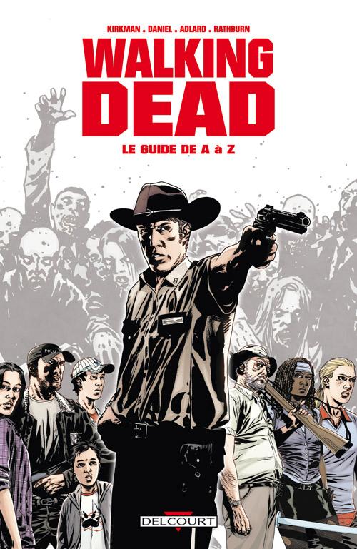 Walking Dead, Hors série : Le guide de A à Z (0), comics chez Delcourt de Daniel, Kirkman, Moore, Adlard, Rathburn