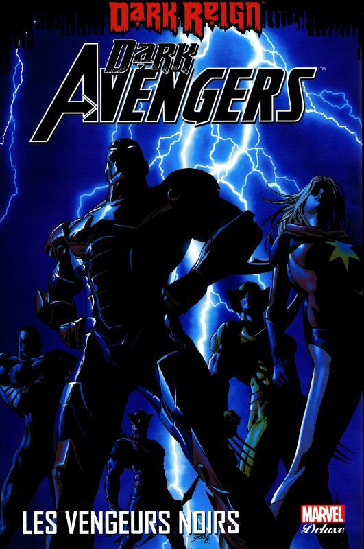 Dark Avengers T1 : Les Vengeurs Noirs (0), comics chez Panini Comics de Fraction, Bendis, Conrad, Kirkham, Mitchell, Basualda, Dodson, Broussard, Silvestri, Deodato Jr, Ross, d' Armata, Ponsor, White, Beredo, Strain