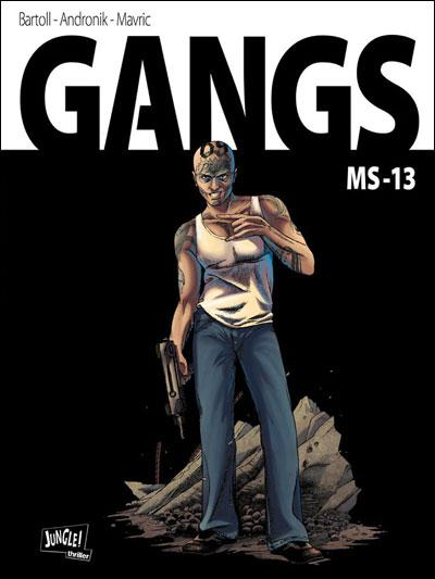 Gangs T2 : MS13 (0), bd chez Jungle de Bartoll, Andronik, Mavric, Alvarez
