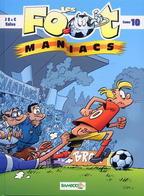 Les foot maniacs T10, bd chez Bamboo de Cazenove, Sulpice, Jenfèvre, Saive, Lunven