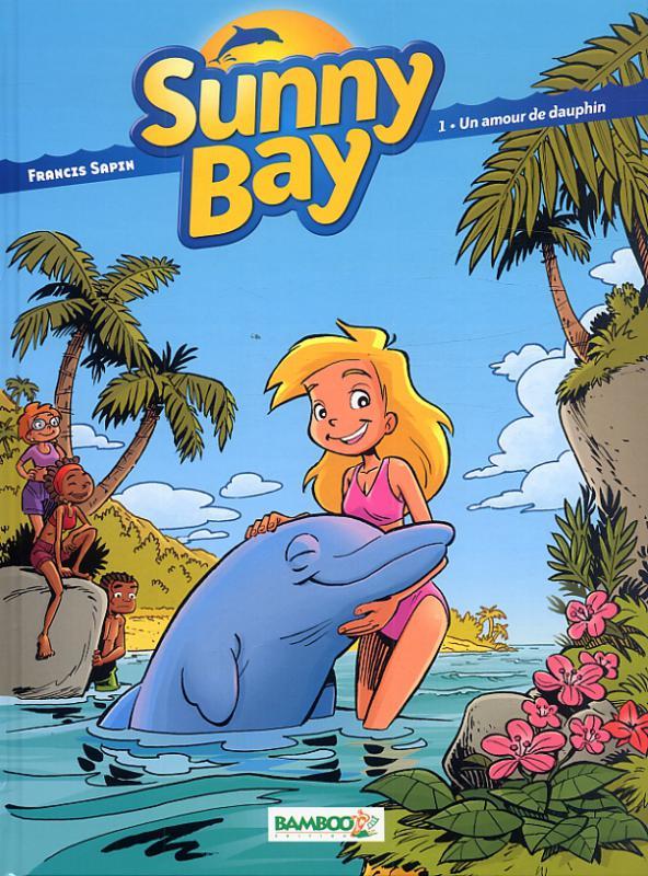 Sunny Bay T1 : Un amour de dauphin (0), bd chez Bamboo de Sapin, Lunven