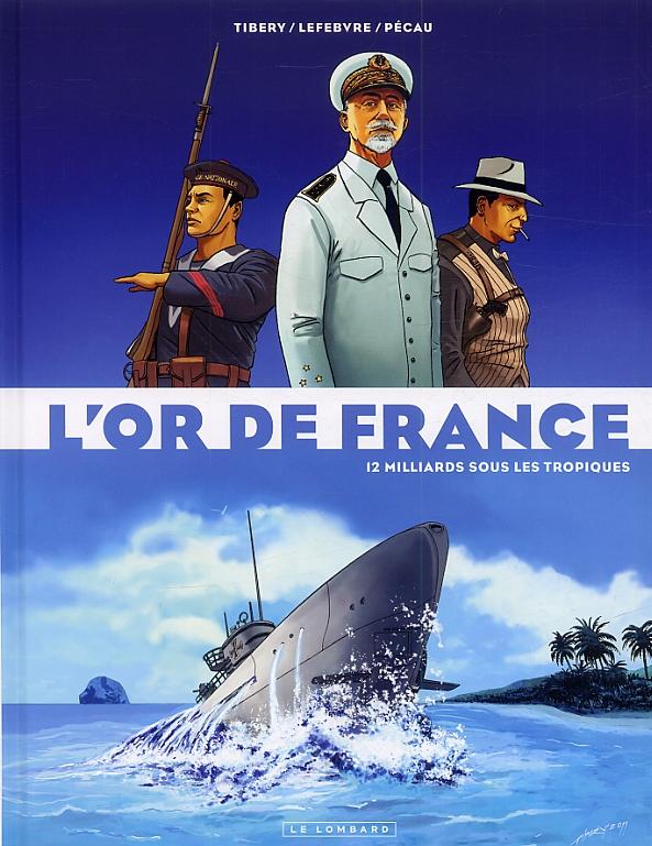 L'Or de France T2 : 12 milliards sous les tropiques (0), bd chez Le Lombard de Lefebvre, Pécau, Tibéry, Kattrin
