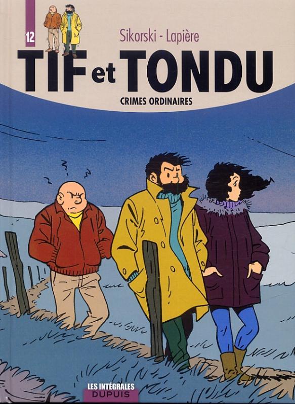 Tif et Tondu T12 : Crimes ordinaires (0), bd chez Dupuis de Lapière, Sikorski, Cerise, Gillain