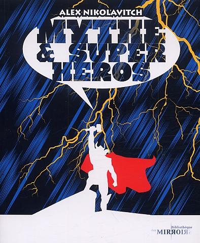 Bibliothèque des Miroirs T5 : Mythe et super héros (0), comics chez Les Moutons Electriques de Nikolavitch